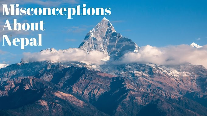 Some Common Misconceptions About Nepal