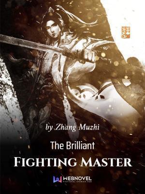 رواية The Brilliant Fighting Master الفصول 41-50 مترجمة