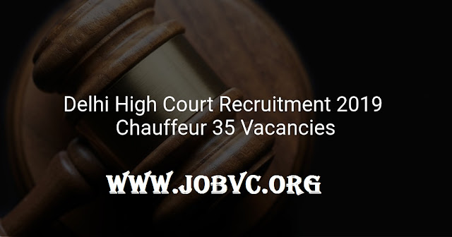 Delhi High Court Jobs 2019: Apply Online for 35 Chauffeur Posts
