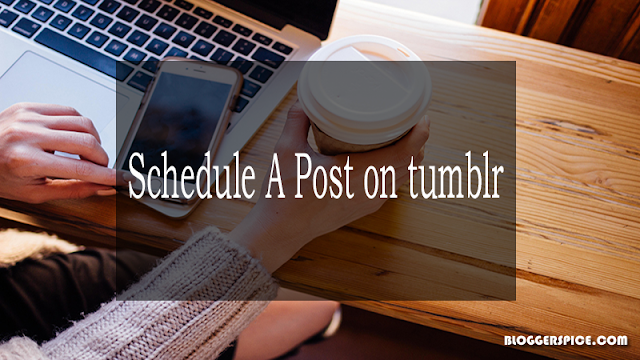 schedule post on tumblr blog