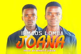 Irmãos Lomba - Joana (
