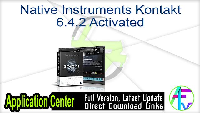 Native Instruments Kontakt 6.4.2 Activated