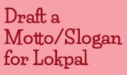 Ideas for Draft a Motto/Slogan
