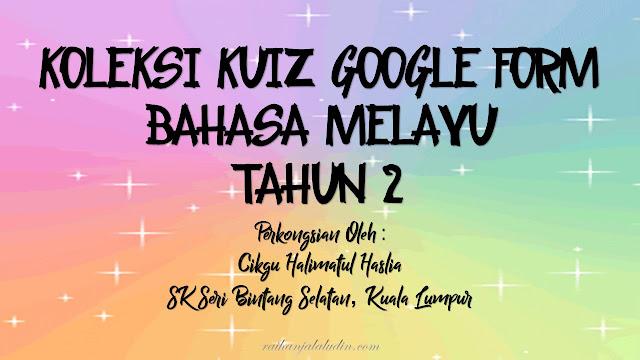 Koleksi Kuiz Google Form Bahasa Melayu Tahun 2