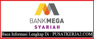 Rekrutmen Lowongan Kerja Bank Mega Syariah November 2019 Teller dan Customer