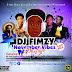 MIXTAPE: DJ FIMZY - NOVEMBER VIBEZ MIX