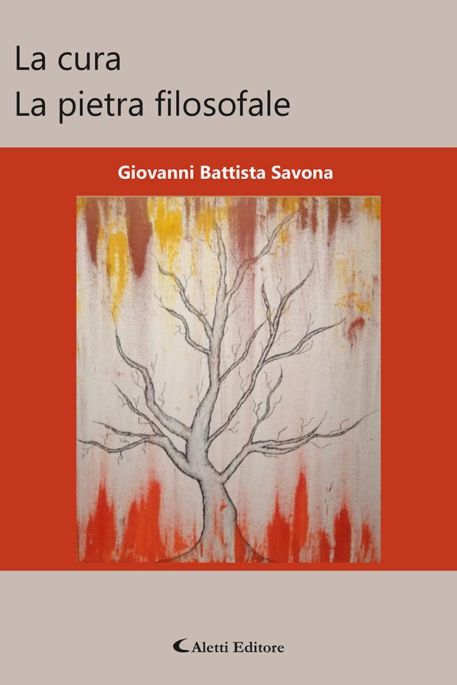 """In libreria """"LA CURA La Pietra filosofale"""" di Giovanni Battista Savona"""