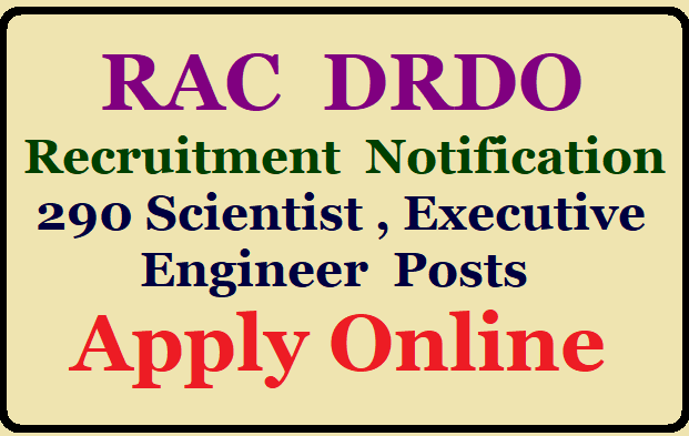 DRDO RAC 2019 Recruitment for 290 Scientist B, Executive Engineer & Other Posts DRDO RAC Recruitment 2019 Basic Information | DRDO RAC Recruitment 2019 for 290 Scientist B, Executive Engineer & Other, Apply Till August 31 | DRDO RAC 2019 Recruitment for 290 Scientist B, Executive Engineer & Other Posts | DRDO Recruitment 2019: Engineers can Soon Apply for 290 Scientist B Vacancies, Salary Rs 80,000 | DRDO Recruitment 2019: Who can Apply for the 290 Vacancies to be Conducted by RAC? | DRDO Recruitment 2019 Process for 290 Scientist/Engineer Vacancy apply online @ rac.gov.in /2019/08/drdo-rac-2019-recruitment-notification-for-290-scientist-b-executive-engineer-apply-online-rac.gov.in.html