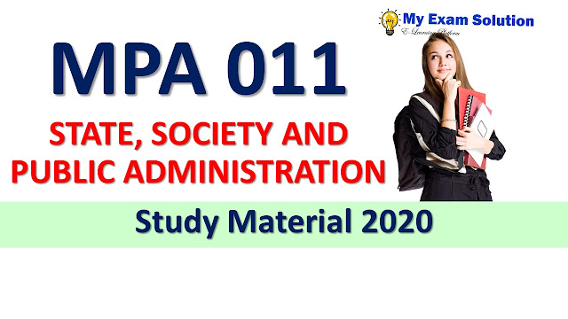 MPA 011 STATE, SOCIETY AND PUBLIC ADMINISTRATION Study Material 2020