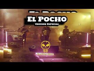 LETRA El Pocho Edicion Especial