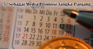 Sebagai Media Promosi Jangka Panjang merupakan salah satu manfaat memberikan kalender sebagai souvenir promosi perusahaan