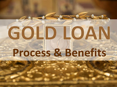 Gold Loan Process and its Benefits, Disadvantages
