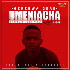 Download Mp3 | Gerebwa Gere - Umeniacha