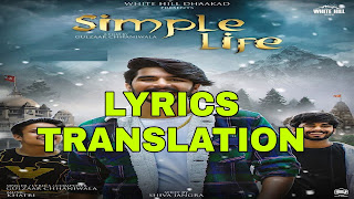 Simple Life Lyrics in English | With Translation | – Gulzaar Chhaniwala