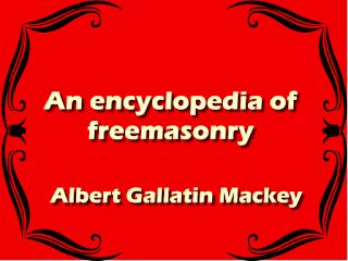 An encyclopedia of freemasonry