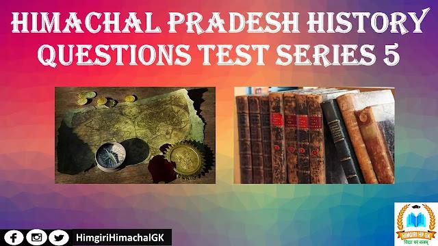 Himachal Pradesh History Questions test series 5