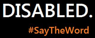 Text box that says Disabled. #SayTheWord