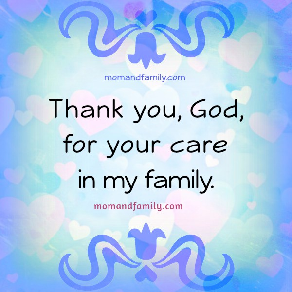 Thank you, God, you take care of my family. Short prayer. Free christian image with prayer by Mery Bracho.