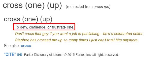 Arti Don't Cross Me Menurut Kamus Farlex