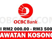 JAWATAN KOSONG TERBARU DI OCBC BANK MALAYSIA - GAJI RM2 000.00 - RM3 500.00