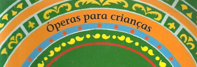 Óperas para Crianças. Callis Editora.