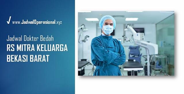 Jadwal Dokter Bedah RS Mitra Keluarga Bekasi Barat