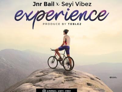 [MUSIC] Jnr Bail & Seyi Vibez – Experience