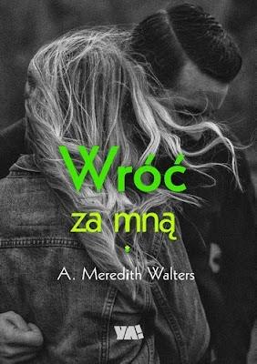 [Zapowiedź] Wróć za mną - A.Meredith Walters