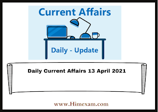 Daily Current Affairs 13 April 2021