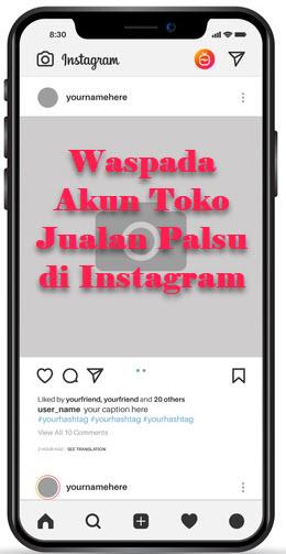 5 Cara Mudah Mengetahui Akun Toko Jualan Palsu di Instagram