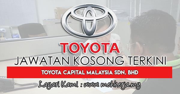 Jawatan Kosong Terkini 2018 di Toyota Capital Malaysia Sdn. Bhd.