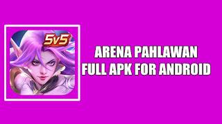 Download Arena Pahlawan Terbaru 2020 Full APK Untuk Android