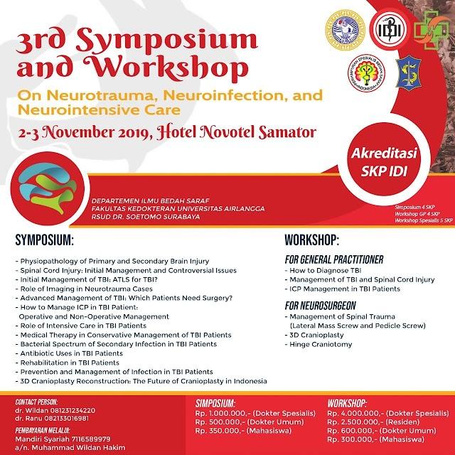 3rd Symposium and Workshop On Neurotrauma, Neuroinfection and Neurointensive Care 2019    Tanggal : 2-3 November 2019 Tempat : Hotel Novotel Samator, Surabaya