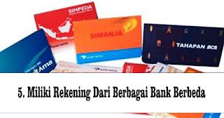 Miliki Rekening Dari Berbagai Bank Berbeda