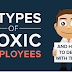 5 Types of Toxic Employees #infographic