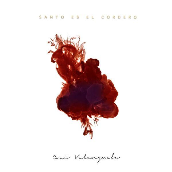 Emi Valenzuela – Santo es El Cordero 2016