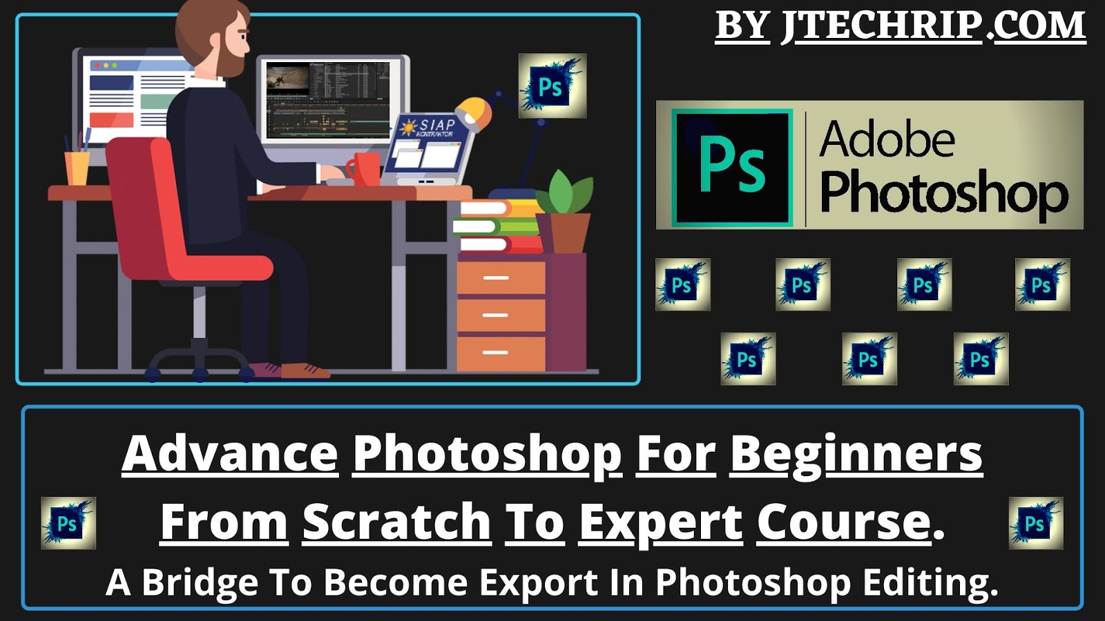 Advance Photoshop For Beginners From Scratch To Expert Course.