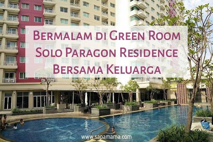 Bermalam Di Green Room Solo Paragon Residences Bersama Keluarga
