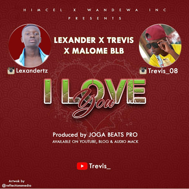 I Love You By Lexander X Trevis & Malome BLB