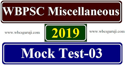 WBPSC Miscellaneous 2019 Mock Test-03