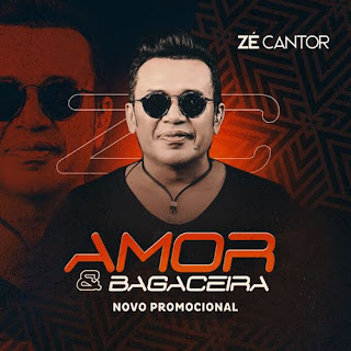 Zé Cantor - Amor & Bagaceira - Promocional - 2021