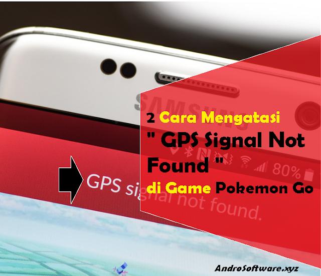 Cara Mengatasi GPS Signal Not Found