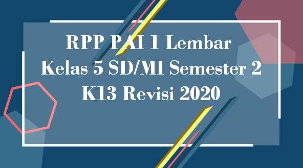 RPP PAI 1 Lembar Kelas 5 SD/MI Semester 2 K13 Revisi 2020