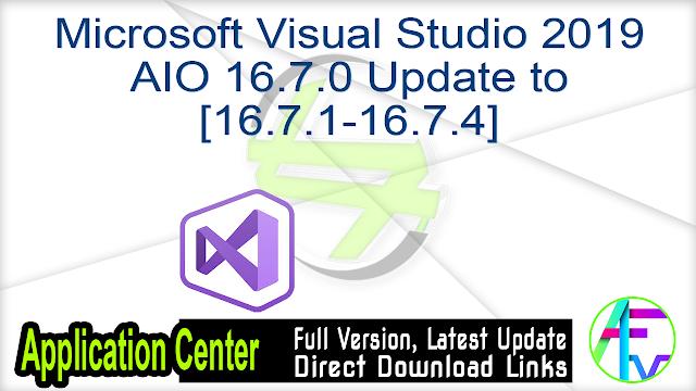 Microsoft Visual Studio 2019 AIO 16.7.0 Update to [16.7.1-16.7.4]