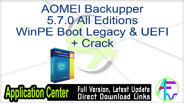 AOMEI Backupper 5.7.0 All Editions WinPE Boot Legacy & UEFI + Crack