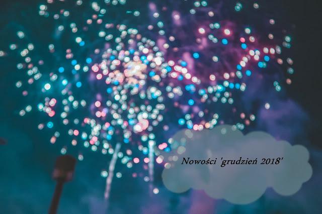 Nowości 'listopad-grudzień 2018' - Szczęśliwego Nowego Roku