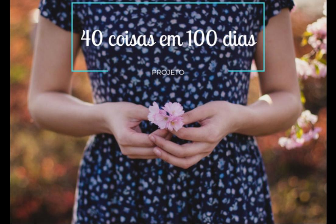 40 coisas em 100 dias