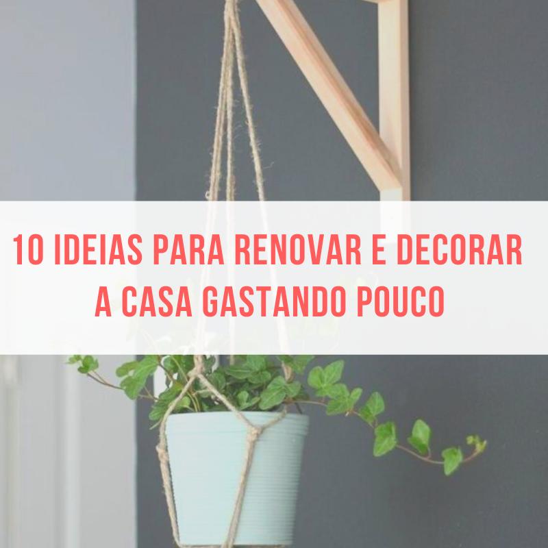 10 ideias para renovar e decorar a casa inteira gastando pouco