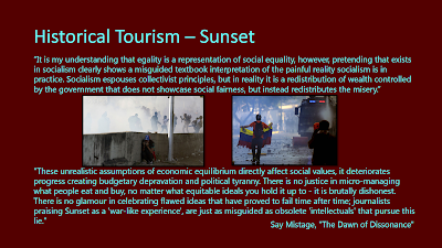 Title: Historical Tourism - Sunset. Features the quotes from the following text and two photos from the crisis in Venezuela. The left shows a person huddled down against a barrier wall with fog from a smoke or tear gas grenade wafting behind it and people and soldiers/police clashing. The right is of a person carrying a torn Venezuelan flag through a foggy, destroyed street.