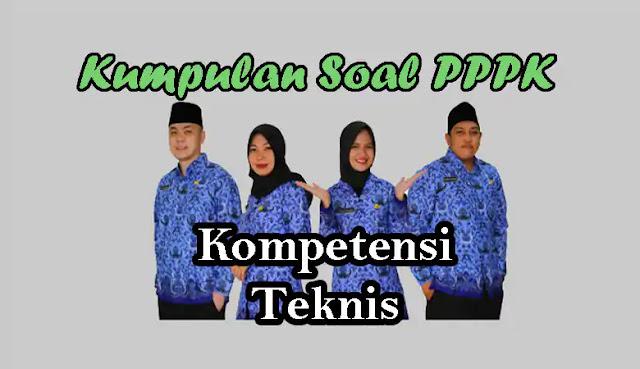 Kumpulan Soal PPPK (P3K) Kompetensi Teknis